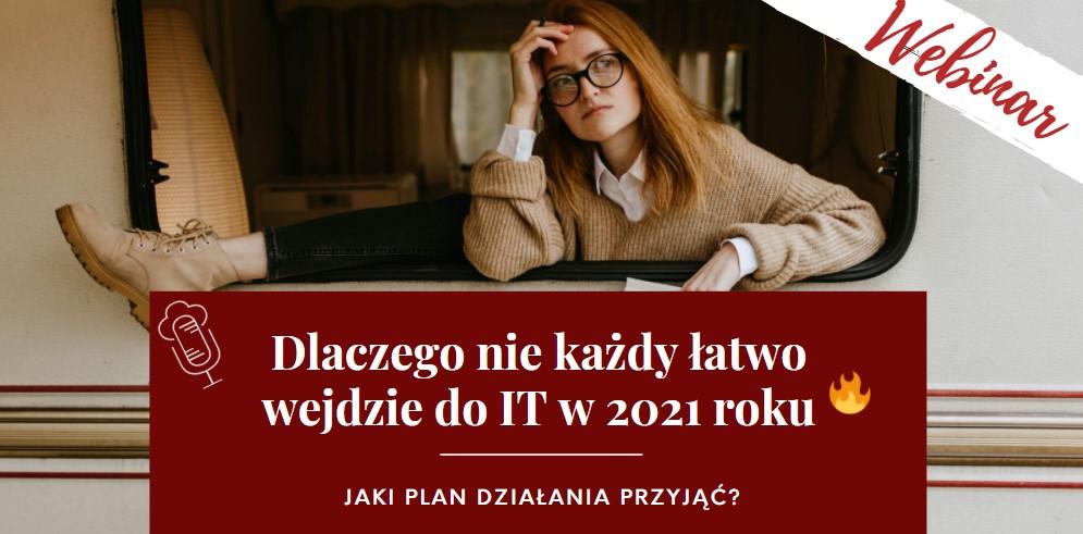 Dlaczego nie każdy łatwo wejdzie do IT w 2021 roku?