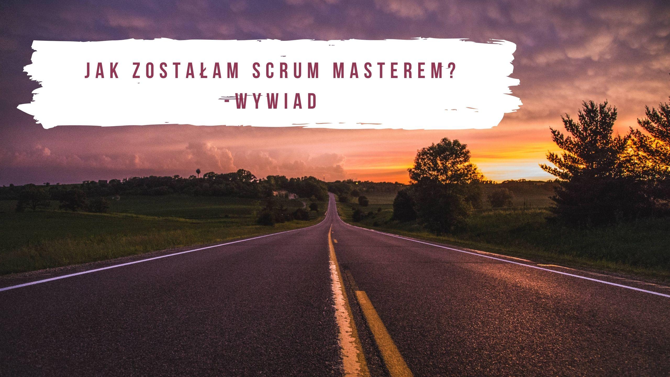 Jak zostałam Scrum Masterem? Historia Magdaleny Górskiej, jednej z kursantek Praktycznie w IT